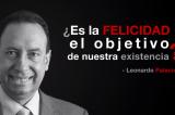 Video: ¿Es la felicidad el objetivo de nuestra existencia?