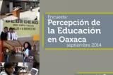 Encuesta: Percepción de la Educación en Oaxaca