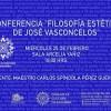 25/Feb/15 18:00 Filosofía Estética de José Vasconcelos: Carlos Spíndola