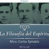 """CONFERENCIA: """"La Filosofía del Espíritu: Antonio Caso, Alfonso Reyes y José Vasconcelos"""" por Carlos Spíndola"""