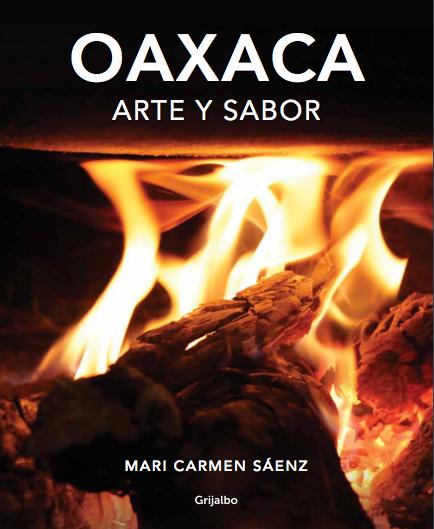 Portada del libro Oaxaca, Arte y Sabor, de Mari Carmen Sáenz